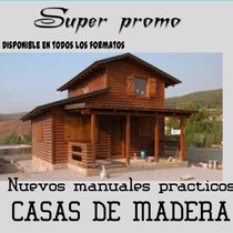 Aprenda A Construir Casas De Madera Mega Pack