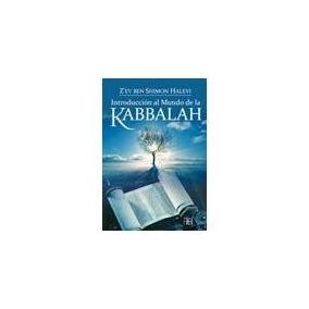 Introducción Al Mundo De La Kabbalah; Z ` Ev Ben Shimon Hal