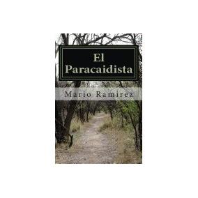 Libro El Paracaidista, Mr Mario E Ramirez