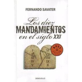 Los Diez Mandamientos En El Siglo Xxi - Fernando Savater