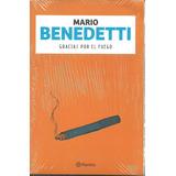 Gracias Por El Fuego, De Mario Benedetti, Ed. Planeta.