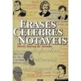 Frases Celebres Notáveis - Editora Nobel