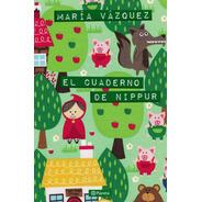 El Cuaderno De Nippur De María Vázquez - Planeta