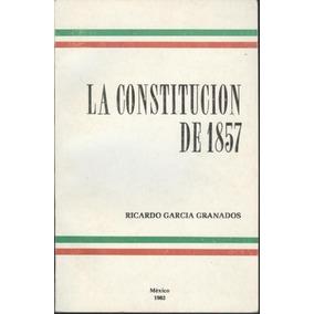 La Constitución De 1857 [contemporáneos]