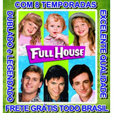 Três É Demais - Full House (1ª Até 8ª Temporada) Completas