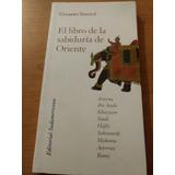 El Libro De La Sabiduría De Oriente - Gilbert Sinoué