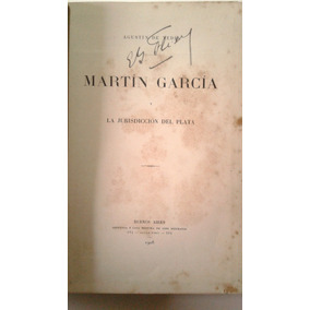 La Isla Martin Garcia La Jurisdiccion Del Plata De Vedia M29
