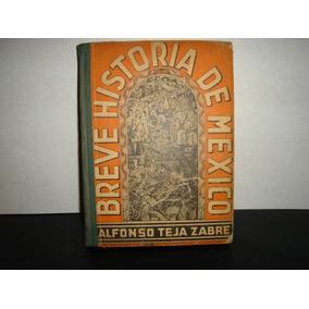 (of8) Breve Historia De Mexico - Alfonso Teja Zabre 1935