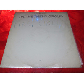 Pat Metheny Group - First Circle - Disco Vinilo Lp