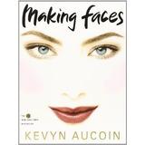Making Faces Hachette Aucoin Kevyn Hachette
