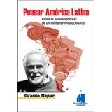 Pensar América Latina - Ricardo Napurí