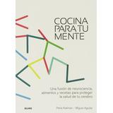 Cocina Para Tu Mente - Miguel Aguilar / Perla Kaliman