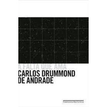 Livro A Falta Que Ama Calos Drummond De Andrade