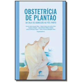 Obstetricia De Plantao : Da Sala De Admissao Ao Po
