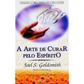 Livro A Arte De Curar Pelo Espírito Joel S. Goldsmith