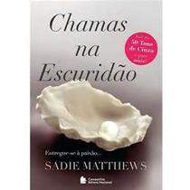 Chamas Na Escuridao Entregue- Se A Paixao - Sadie Mathews