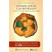 Donde Estan Las Monedas ? Libro - Joan Garriga- Ridgen