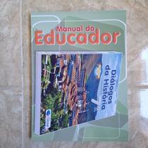 Livro Manual Do Educador Diálogos Da História 7ª Ano Fábio S
