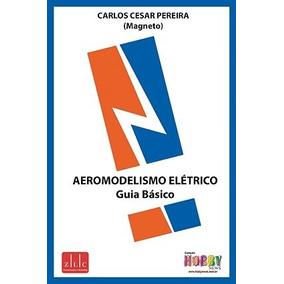 Aeromodelismo Eletrico - Guia Basico -