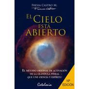 El Cielo Esta Abierto / Fresia Castro