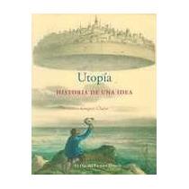 Utopia : Historia De Una Idea . Gregory Claeys