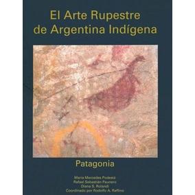 Arte Rupestre De Argentina Indígena El Patagonia - Paunero,