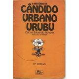 A História De Cãndido Urbano Urubu-carlos Eduardo De Novaes