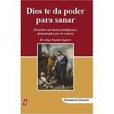 Dios Te Da Poder Para Sanar (spanish Edition); Dr. Jorge Fu