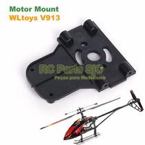 Fixação Motor Principal Motor Mount Helicoptero V913 Wltoys