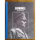 Guido Gerosa - Erwin Rommel, Mariscal De Campo Alemán