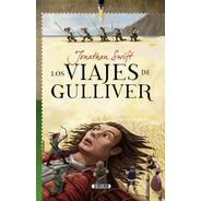 Libro. Los Viajes De Gulliver. Jonathan Swift. Servilibro