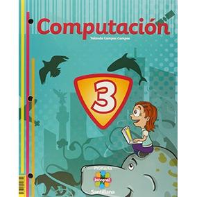Libro Pack Computación 3. Primaria Integral Santillana