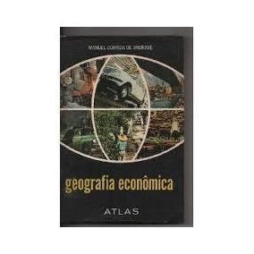 Livro Geografia Econômica - Manuel Correia De Andrade