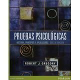 Pruebas Psicologicas: Historia, Principios Y Aplicaciones