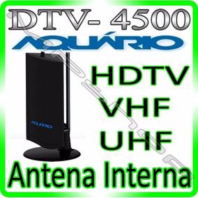 Antena Interna Tv Digital Hdtv Dtv 4500 Aquario * Com N F *