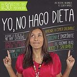 Yo, No Hago Dieta-las Recetas Saludables De Ramirez Lilibeth
