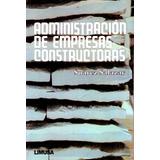 Administracion De Empresas Constructoras 2/ed - Suarez Salaz