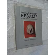 Libro Mi Mas Sentido Pesame Y Siete Cuentos Pachuqueños , Pa