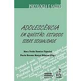 Livro Adolescência Em Questão: Estudos Sobre Sexualidade