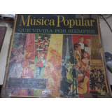 Disco Vinilo Long Play Musica Popular Que Vivira Por Siempre