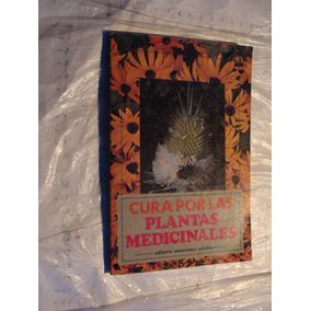 Libro Cura Por Las Plantas Medicinales , Editores Mexicanos