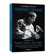 Livro:humano Demais Biografia Padre Fabio De Melo Frete Fixo