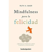 Mindfulness Para La Felicidad / Practicing Happiness: Liber