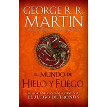 Mundo De Hielo Y Fuego ... George R R Martin Tapa Dura Dhl