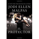 The Protector: A Sexy, Angsty, All-the-feels Romance With A