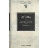 El Arte De Amar Amores Ovidio Planeta Deagostini Grecia Roma