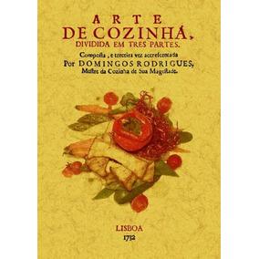Arte De Cozinha : Dividida Em Tres Partes(libro Gastronom¿a