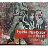 Cd Toquinho E Pauloo Ricardo Cantam Vinicius