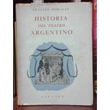 Historia Del Teatro Argentino Ernesto Morales