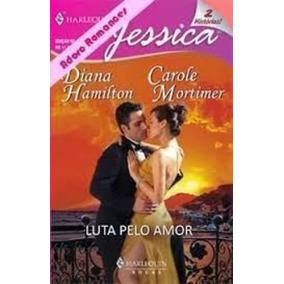 Luta Pelo Amor - Harlequin Jessica 2 Histórias Nº 92